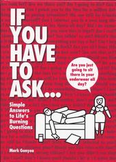 If You Have to Ask...: Simple Answers to Life's