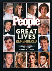 PEOPLE - Great Lives Remembered: 55 Stars, Heroes