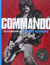 The Ramones - Commando: The Autobiography of