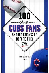 Baseball - 100 Things Cubs Fans Should Know & Do