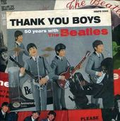 The Beatles - Thank You Boys: 50 Years with the