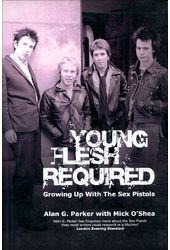 Sex Pistols - Young Flesh Required: Growing Up