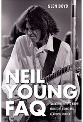 Neil Young FAQ: Everything Left to Know About the