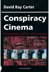 Conspiracy Cinema: Propaganda, Politics and