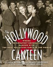 The Hollywood Canteen: Where the Greatest
