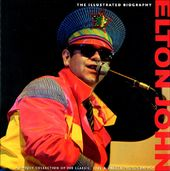 Elton John - The Illustrated Biography