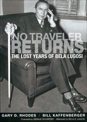 Bela Lugosi - No Traveler Returns: The Lost Years