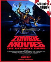 Zombie Movies: The Ultimate Guide (Second Edition)
