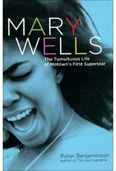 Mary Wells - The Tumultuous Life of Motown's