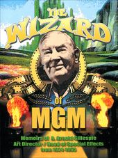 The Wizard of MGM: Memoirs of A. Arnold Gillespie