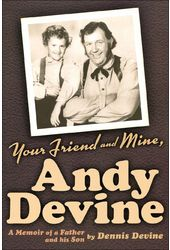 Your Friend and Mine, Andy Devine
