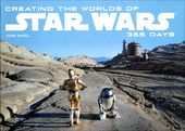Star Wars - Creating the Worlds of Star Wars: 365