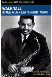 """Cannonball"" Adderley - Walk Tall: The Music &"