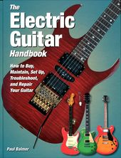 Guitars - The Electric Guitar Handbook: How to