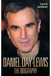 Daniel Day-Lewis - The Biography