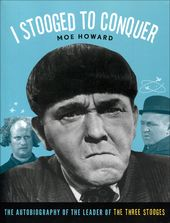 The Three Stooges - Moe Howard: I Stooged to