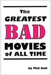 The Greatest Bad Movies of All Time