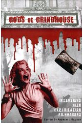 Gods of Grindhouse: Interviews with Exploitation
