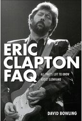 Eric Clapton - FAQ: All That's Left to Know About