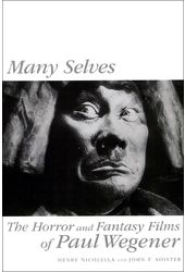 Paul Wegener - Many Selves: The Horror and