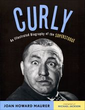 Three Stooges - Curly: An Illustrated Biography