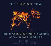 Pink Floyd - The Flaming Cow: The Making of Pink