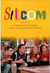 Sitcom: A History in 24 Episodes from I Love Lucy