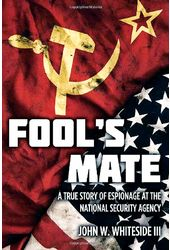 Fool's Mate: A True Story of Espionage at the