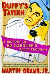 Duffy's Tavern: A History of Ed Gardner's Radio