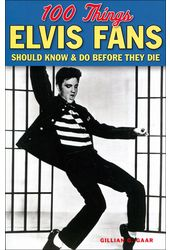 Elvis Presley - 100 Things Elvis Fans Should Know