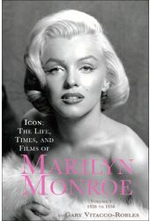 Marilyn Monroe - Icon: The Life, Times, And Films