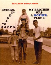 Frank Zappa - My Brother Was A Mother: Take 2