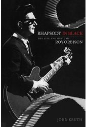 Roy Orbison - Rhapsody in Black: The Life and