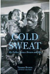 James Brown - Cold Sweat: My Father James Brown