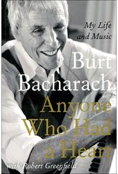 Burt Bacharach - Anyone Who Had a Heart: My Life