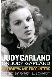 Judy Garland on Judy Garland: Interviews and
