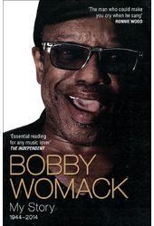 Bobby Womack: My Story 1944 - 2014