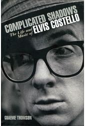 Elvis Costello - Complicated Shadows: The Life