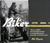 Biker -Truth and Myth: How the Original Cowboy of