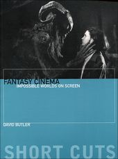Fantasy Cinema: Impossible Worlds on Screen