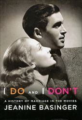 I Do and I Don't: A History of Marriage in the