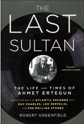 Ahmet Ertegun - Last Sultan: Life and Times of