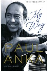 Paul Anka - My Way: An Autobiography