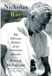 Nicholas Ray: The Glorious Failure of an American