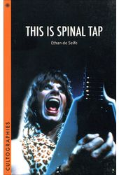 This Is Spinal Tap (Cultographies Series)
