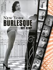New York Burlesque: Photographs by Roy Kemp