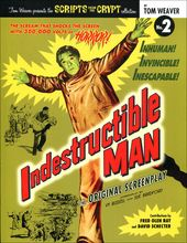Scripts from the Crypt #2: Indestructible Man