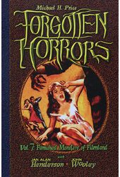 Forgotten Horrors 7: Famished Monsters of Filmland