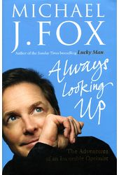 Michael J. Fox - Always Looking Up