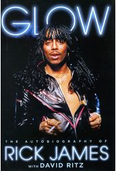Rick James - Glow: The Autobiography of Rick James